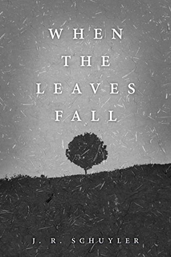 Review: When The Leaves Fall by J.R. Schuyler